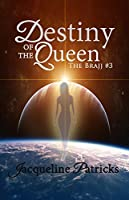 Destiny of the Queen (The Brajj, #3)