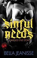 Sinful Needs (Wicked End Book 3)