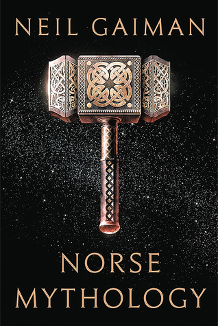 Norse Mythology by Neil Gaiman book cover. Black starry night background with a silver and gold hammer on the front cover.