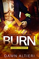 Burn (Romance in Ridgeport, #1)