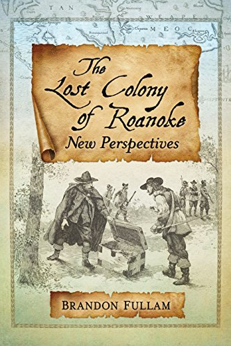 The Lost Colony of Roanoke New Perspectives