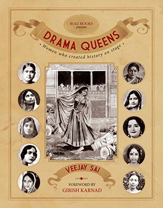 Drama Queens: Women Who Created History on Stage
