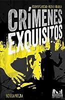 Crímenes exquisitos (Valentina Negro y Javier Sanjuán, #1)