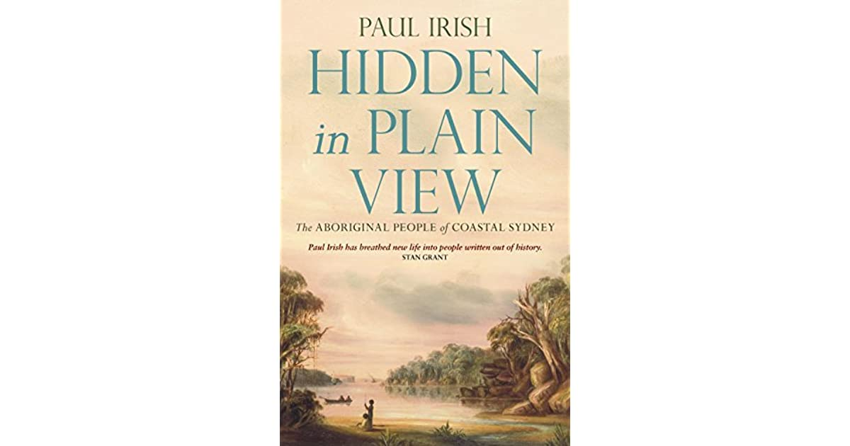 Hidden in plain view the aboriginal people of coastal sydney by hidden in plain view the aboriginal people of coastal sydney by paul irish fandeluxe Choice Image