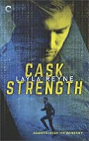 Cask Strength (Agents Irish and Whiskey, #2)
