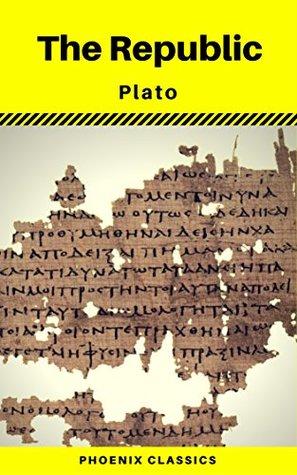 The Republic: By Plato (Phoenix Classics)