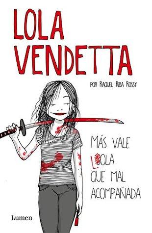 Lola Vendetta: Más vale Lola que mal acompañada