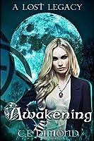 Awakening (Lost Legacy, #1)