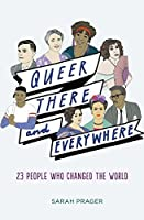 Queer, There and Everywhere: 23 People Who Changed the World