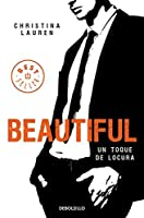 Beautiful: Un toque de locura (Beautiful Bastard, #5)