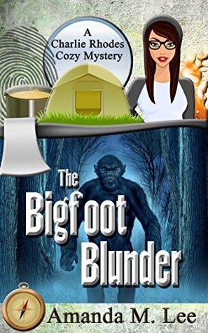 The Bigfoot Blunder (Charlie Rhodes, #1)