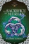 Le sacrifice de Merlin (Le secret des druides, #4)