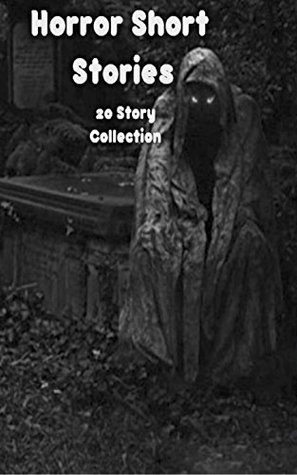 Horror Short Stories: 20 Story Collection