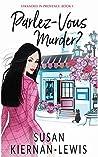 Parlez-Vous Murder? (Stranded in Provence #1)