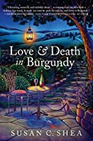 Love & Death in Burgundy: A French Village Mystery (The French Village Mysteries Book 1)
