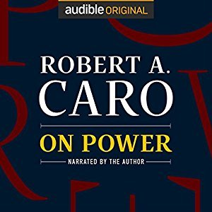 On Power by Robert A. Caro