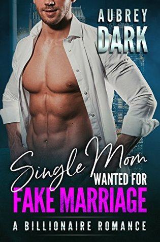 Single Mom Wanted for Fake Marriage by Aubrey Dark