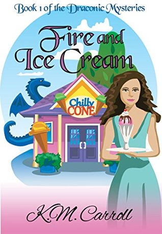 Fire and Ice Cream by K.M. Carroll