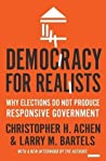 Book cover for Democracy for Realists: Why Elections Do Not Produce Responsive Government (Princeton Studies in Political Behavior)