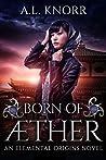 Born of Aether (Elemental Origins, #4)