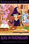 Alice in Murderland (Magical Bookshop Mystery, #1)