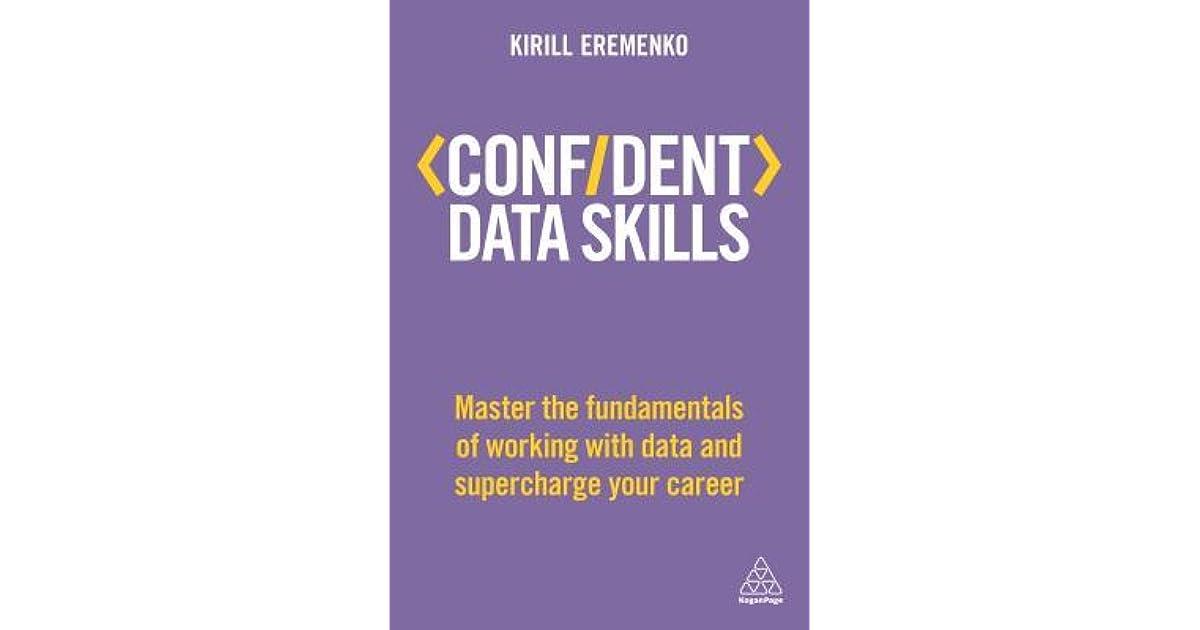 Confident Data Skills: Master the Fundamentals of Working