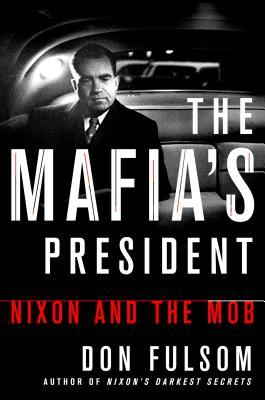The Mafia's President Nixon and the Mob
