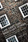 Law, Debt, and Merchant Power: The Civil Courts of 18th Century Halifax (Osgoode Society for Canadian Legal History)