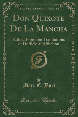 Don Quixote de la Mancha: Edited from the Translations of Duffield and Shelton