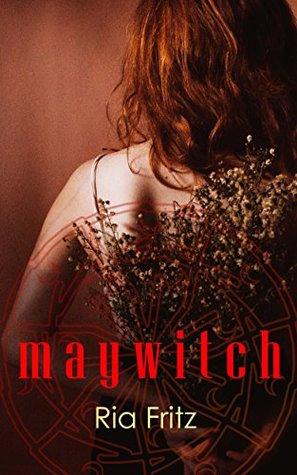 Maywitch by Ria Fritz