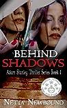 Behind Shadows (Adam Stanley Series #1)
