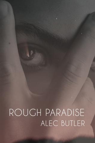 Rough Paradise by Alec Butler