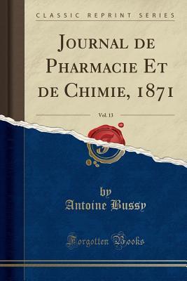Journal de Pharmacie Et de Chimie, 1871, Vol. 13 (Classic Reprint)