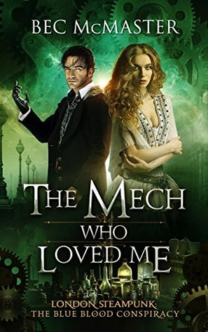 The Mech Who Loved Me by Bec McMaster