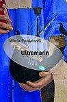 Ultramarin by Mileta Prodanović
