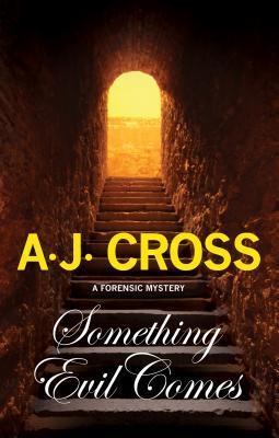 Something Evil Comes (Kate Hanson #4 - A.J. Cross