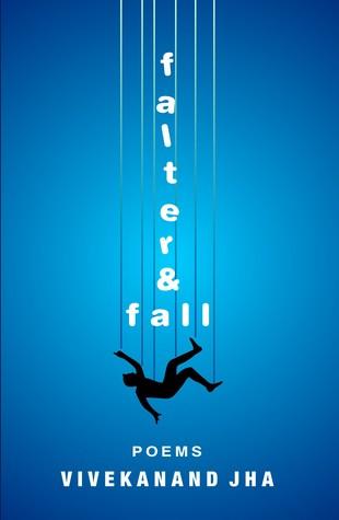 Falter & Fall by Vivekanand Jha