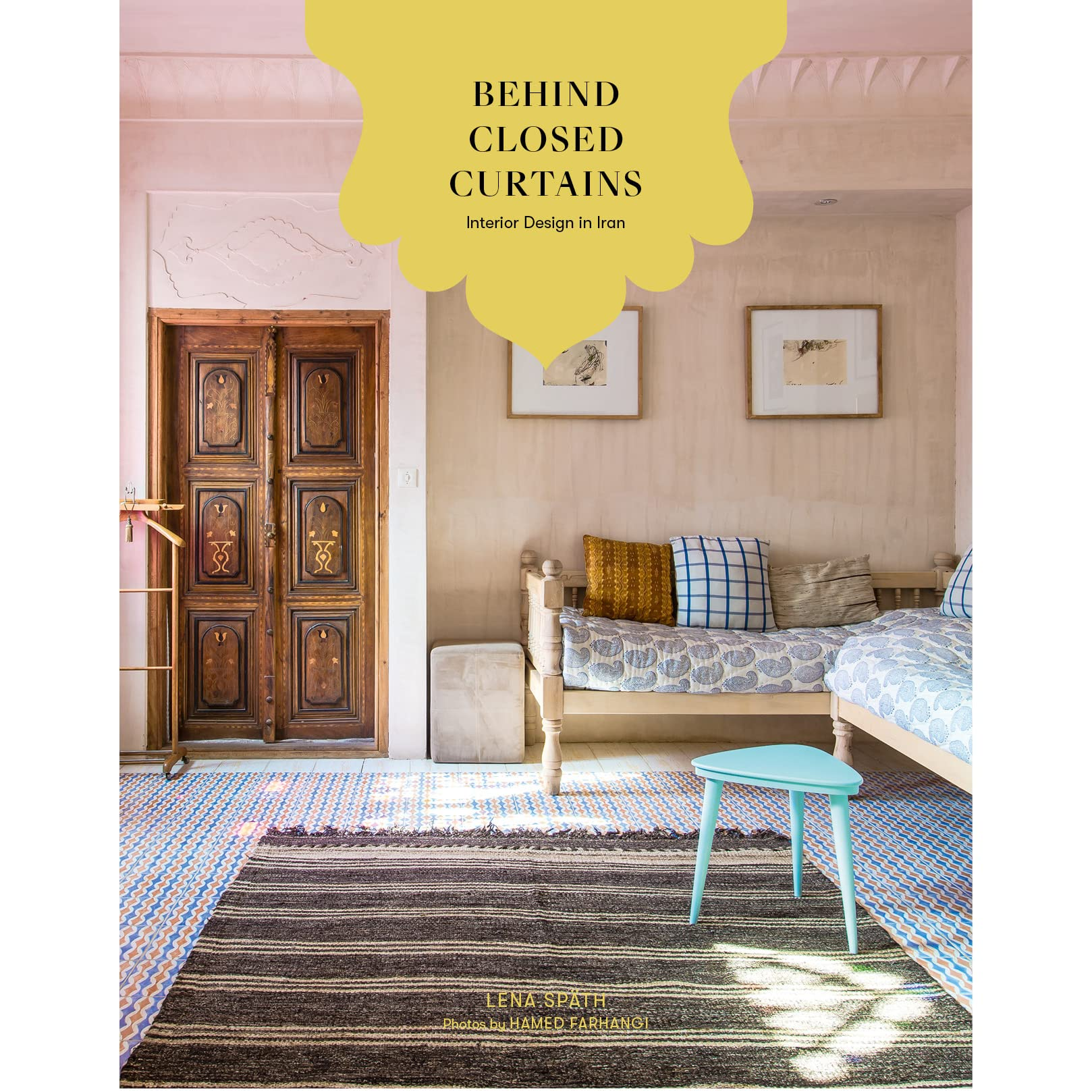 Behind Closed Curtains Interior Design In Iran By Lena Spath