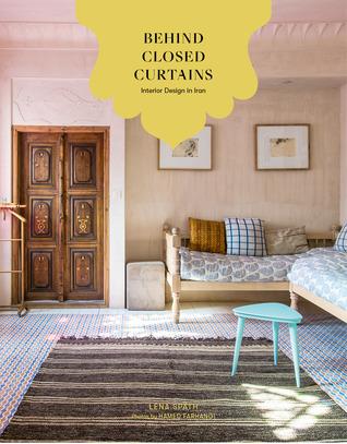 Behind Closed Curtains: Interior Design in Iran