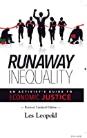 Runaway Inequality: An Activist Guide to Economic Justice