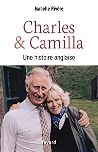 Charles et Camilla : Une histoire anglaise