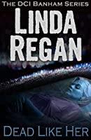 Dead Like Her (The DCI Banham Series Book 3)
