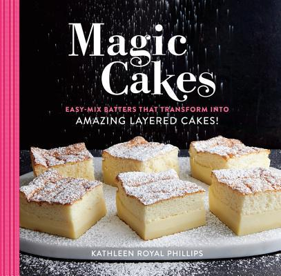 Magic Cakes Easy-Mix Batters That Transform into Amazing Layered Cakes!