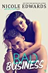 Bad Business by Nicole Edwards