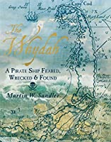 The Whydah: A Pirate Ship Feared, Wrecked, and Found