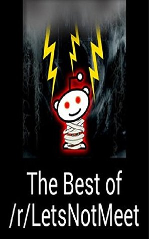 The Best Of R Letsnotmeet 35 Story Collection By Elsa Androws Bit.ly/rslashmerch r/letsnotmeet in today's video, op and his dad are hanging out at a gas station where his dad. goodreads
