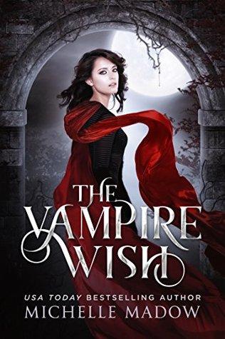 The Vampire Wish (Dark World: The Vampire Wish #1)