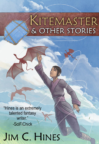 Kitemaster and Other Stories by Jim C  Hines