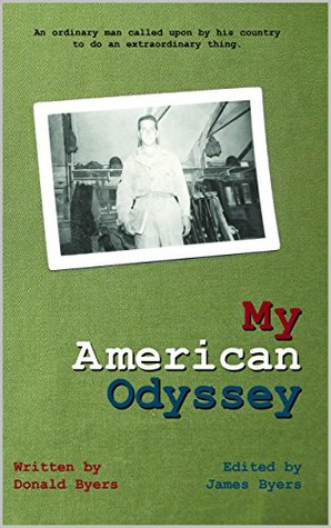 My American Odyssey: The Story of an Ordinary Man Called upon by His Country to do an Extraordinary Thing