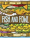 Fish and Fowl: Easy and Awesome Sandwiches for Kids